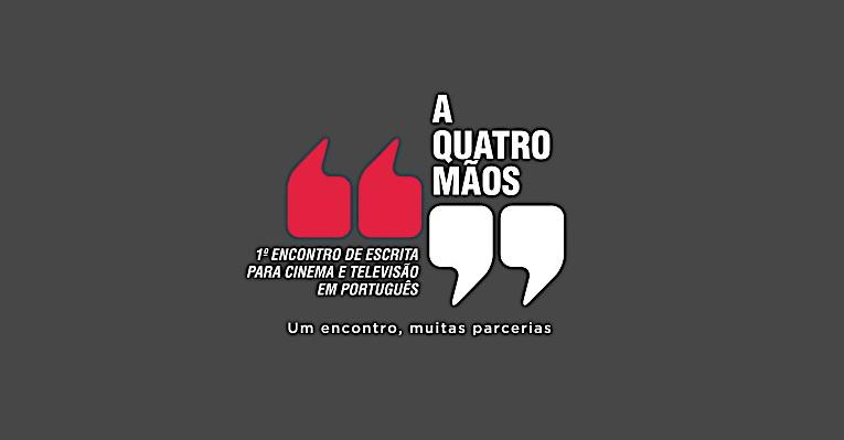 A Quatro Mãos – Encontros de Escrita para Cinema e Televisão