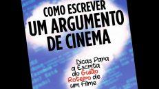 """Conheça o meu novo livro """"Como Escrever um Argumento de Cinema"""""""